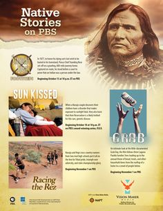 """Looking for great Native stories to watch on PBS this fall? Check out these titles: """"Standing Bear's Footsteps"""" (Oct 15), Sun Kissed (Oct 18), Racing the Rez (Nov 1) and Grab (The Movie) (Nov 1)."""