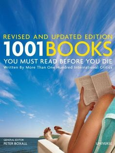 1001 Books You Must Read Before You Die: Revised and Updated Edition by Peter Boxall, http://www.amazon.com/dp/0789320398/ref=cm_sw_r_pi_dp_abONsb06V36ZB