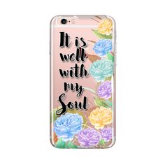 It is well with my soul, ClearTransparent Phone Case, iPhone Case 6/6s 6splus/6plus, Bible Scripture, Flower Design Art, Bible Verse