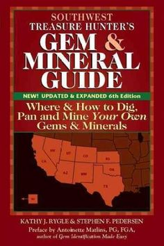 Southwest Treasure Hunter's Gem & Mineral Guide: Where & How to Dig, Pan, and Mine Your Own Gems & Minerals