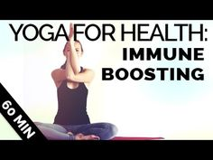 Yoga for Health: Immune Boosting Yoga Flow Sequence (60 minutes) - on YouTube with Brett Larkin. An hour of this, followed by an hour in a hot bath, will give you superpowers.