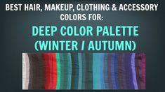 Deep Winter & Deep Autumn Color Palette: Best hair, makeup and outfit colors. Neutral Skin Undertone.