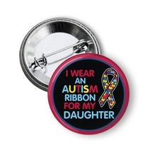 Newly listed product in our store 2.25 Inch Button ... available on our website http://nannygoatscloset.myshopify.com/products/autism-awareness-autistic-daughter-pins-world-autism-day-awareness-causes-on-the-spectrum-aspergers-support-autism-special-needs?utm_campaign=social_autopilot&utm_source=pin&utm_medium=pin