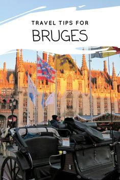 Travel tips for Bruges, the perfect Europe city break and weekend getaway