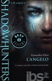 Le origini. L'angelo. Shadowhunters, Cassandra Clare