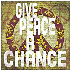 Give Peace a chance... ✌Peace Sign