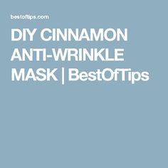 DIY CINNAMON ANTI-WRINKLE MASK | BestOfTips