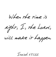 Amen! Gods timing is perfect timing