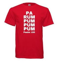 Check out this item in my Etsy shop https://www.etsy.com/listing/559683160/pa-rum-pum-pum-pum-psalm-150