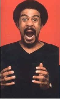 Richard Pryor. Nobody made me laugh as much. He was a comedy genius, a giant. RIP