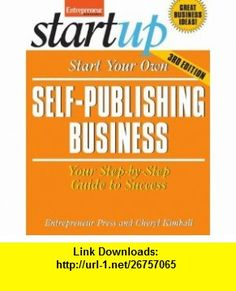 Start Your Own Self-Publishing Business 3/E (9781599184371) Entrepreneur Press, Cheryl Kimball , ISBN-10: 1599184370  , ISBN-13: 978-1599184371 ,  , tutorials , pdf , ebook , torrent , downloads , rapidshare , filesonic , hotfile , megaupload , fileserve