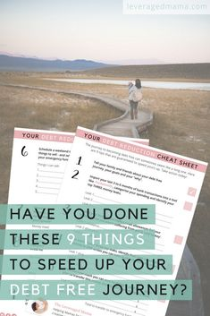 Mamas, once you're on the debt free journey, it's really hard to be patient - you just want it done, right? I totally agree! Here are 9 tips that are guaranteed to speed your debt free journey up. Be sure to download the printable, actionable Debt Reduction Cheat Sheet and take action today!
