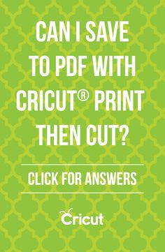 Cricut Print then Cut Frequently Asked Questions: Can I save to PDF with Cricut Print then Cut?