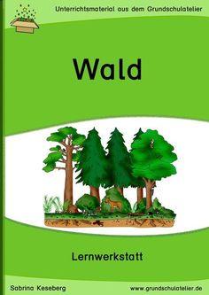 Unterrichtsmaterialien für den Sachunterricht (3-fach differenziert): Arbeitsblätter und Lernspiele zum Thema Wald 151 Seiten, pdf-Format, Klassen 1-4