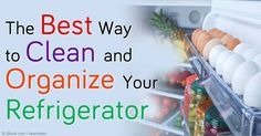 Cleaning your refrigerator once a week is important as it force you to go through the food in your fridge, prompting you to either use or discard foods there. http://articles.mercola.com/sites/articles/archive/2014/11/01/cleaning-organizing-refrigerator.aspx