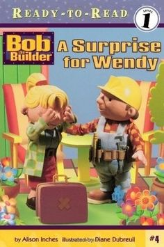 Bob the Builder A Surprise for Wendy A Ready-To-Read Book Level 1 #4