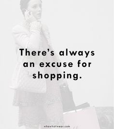 There's always an excuse for shopping. // Gossip Girl Truths