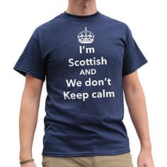 Nutees I'm Scottish and We Don't Keep Calm, Scotland Funny Mens T Shirt – Navy Blue X-Large