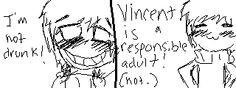 ..vINCENT ISN'T AN ADULT