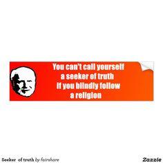Seeker  of truth car bumper sticker