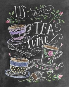 Tea Lover Gift – It's Always Tea Time – Tea Party Decor – Kitchen Art – Chalkboard Art – Kitchen Print – Chalk Art – Kitchen Chalkboard - illustration Chalk It Up, Chalk Art, Chalkboard Art Kitchen, Chalkboard Print, Chalkboard Decor, Halloween Chalkboard, Blackboard Art, Chalkboard Writing, Lily And Val