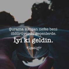 Şurama sıkışan nefes beni öldürüyordu geçenlerde.  İyi ki geldin.   (Kaynak: Instagram - 1sair1siir)   #sözler #anlamlısözler #güzelsözler #manalısözler #özlüsözler #alıntı #alıntılar #alıntıdır #alıntısözler #şiir #edebiyat