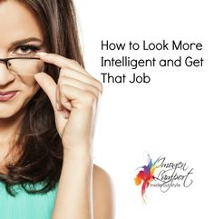 How to Look Smarter and Get that Job | Inside Out Style http://www.insideoutstyleblog.com/2011/02/how-to-look-smarter-and-get-that-job.html