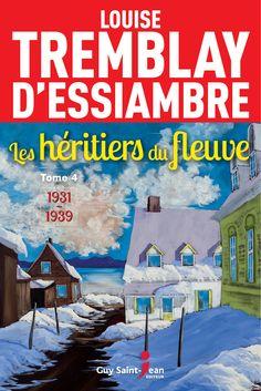 Les héritiers du fleuve - tome 4 - Louise Tremblay D'Essiambre Saints, Guys, Reading, Winter, Painting, Books, The Heirs, Books To Read, Livros