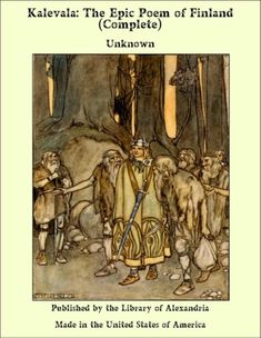 Buy Kalevala The Epic Poem of Finland - Complete by Unknown and Read this Book on Kobo's Free Apps. Discover Kobo's Vast Collection of Ebooks and Audiobooks Today - Over 4 Million Titles! Library Of Alexandria, Set Me Free, Finland, Lonely, Giclee Print, Poems, Vikings, Free Apps, Audiobooks
