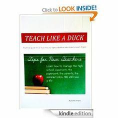 (huh?)  Amazon.com: Teach Like a Duck--Tips for New Teachers eBook: Catherine Hayes: Kindle Store