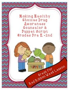 Great Red Ribbon Week Lesson for primary grades. Children absolutely love puppets and this Drug Awareness Script is a fun way to introduce making healthy choices and explaining the dangers of drugs.