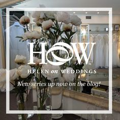 Helen on Weddings - new blog series up now on the website