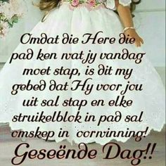 Lekker Dag, Goeie More, Afrikaans Quotes, Morning Greetings Quotes, Special Quotes, Day Wishes, Good Morning, Bible Verses, Thoughts
