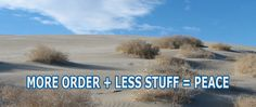 More Order, Less Stuff, Peace