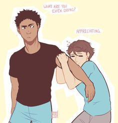 Oikawa, I feel ya. Who wouldn't appreciate those arms??!!