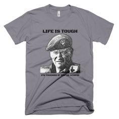 81a639ed6cb Life is Tough T-Shirt Tactical Clothing