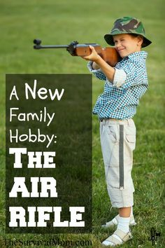 A New Family Hobby: The air rifle. Fun, practical skill. | via www.TheSurvivalMom.com
