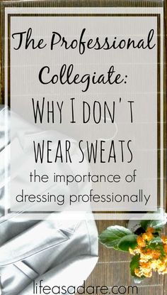 So often students just roll out of bed and drag themselves to class, but it's so important to dress for success in college! Here are some reasons why one blogger doesn't wear sweats to class as a rule!