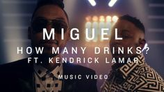 MIGUEL FT. KENDRICK LAMAR – HOW MANY DRINKS (REMIX)