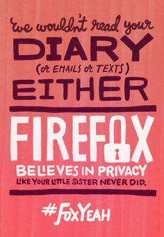 FoxYeah if you're not using Firefox who knows what you're sharing with whom? #FoxYeah