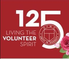 GFWC Celebrating 125 Years of Living The Volunteer Spirit. 1890 - 2015. #GFWCTexas #HelenLamberth #MagnoliaDistrict