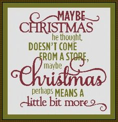 Image result for maybe christmas doesn't come from a store quote