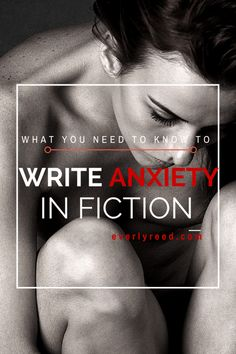 What You Need To Know to Write Anxiety in Fiction – Everly Reed