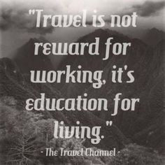 Travel Quotes The Travel Channel always has good travel inspiration Great Quotes, Quotes To Live By, Me Quotes, Inspirational Quotes, Quotes Women, People Quotes, Post Quotes, Journey Quotes, Father Quotes