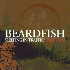 "Beardfish's 2008 release ""Sleeping In Traffic Part Two"""