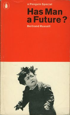"shihlun: "" Bertrand Russell / Has Man a Future? Design: Richard Hollis "" ""Richard, you wanna do the cover design on the new Bertrand Russell? Best Book Covers, Vintage Book Covers, Book Cover Art, Book Cover Design, Vintage Books, Book Design, Antique Books, Books To Read, My Books"