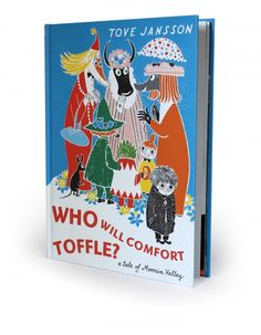 Tove Jansson / 1960 / Who Will Comfort Toffle?: a Tale in the Moomin Valley