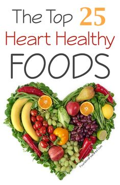 These 25 foods are loaded with heart-healthy nutrients!