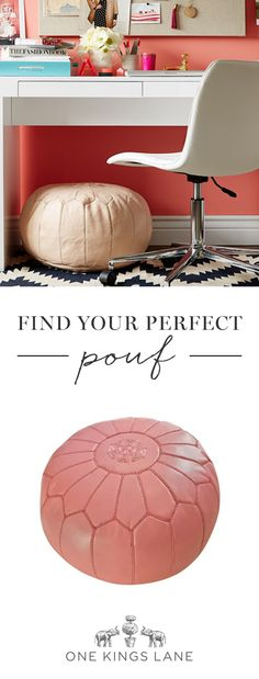 We love a good pouf for its versatility at home!  Use it as an ottoman, a tray-topped table, or even a perch for extra company. Whatever your pouf style,  find it on One Kings Lane!