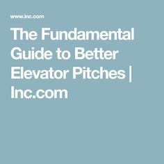 A Good Elevator Pitch Needs Careful Preparation Asking Yourself